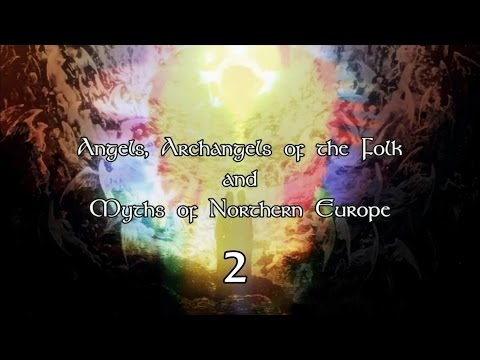Rudolf Steiner - Angels, Archangels of the Folk and Myths of Northern Europe - Lecture 2