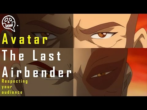 Avatar: The Last Airbender - respecting your audience