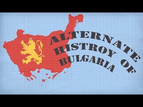 Alternate History Of Bulgaria 1877-2017