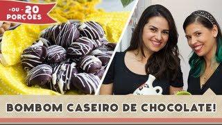 Bombom de Chocolate Caseiro - Receitas de Minuto + Apê.ritivos #93
