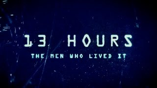 "13 Hours: The Secret Soldiers of Benghazi - ""The Men Who Lived It"" Featurette - Paramount Pictures"