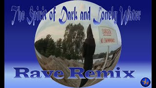 The Spirit of Dark and Lonely Water -  Rave Remix