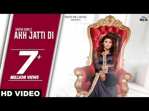 Akh Jatti Di (Full Song) | Shipra Goyal & Veet Baljit | Latest Punjabi Songs | White Hill Music