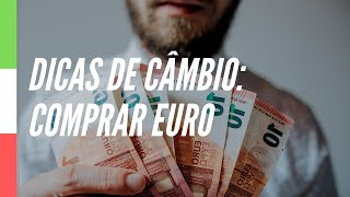 Como trocar Real x Euro? Dicas de como conseguir o melhor câmbio na hora de comprar Euro
