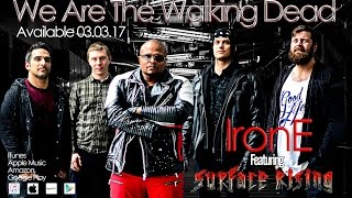 We Are The Walking Dead - Remix by IronE Singleton ft. Surface Rising