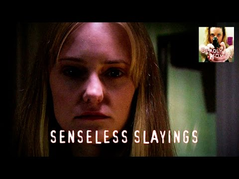 DEADLY WOMEN | Senseless Slayings | S5E17