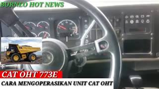 Video CARA MENGOPERASIKAN TRUCK CAT OHT 773 UTK PEMULA download MP3, 3GP, MP4, WEBM, AVI, FLV Oktober 2018