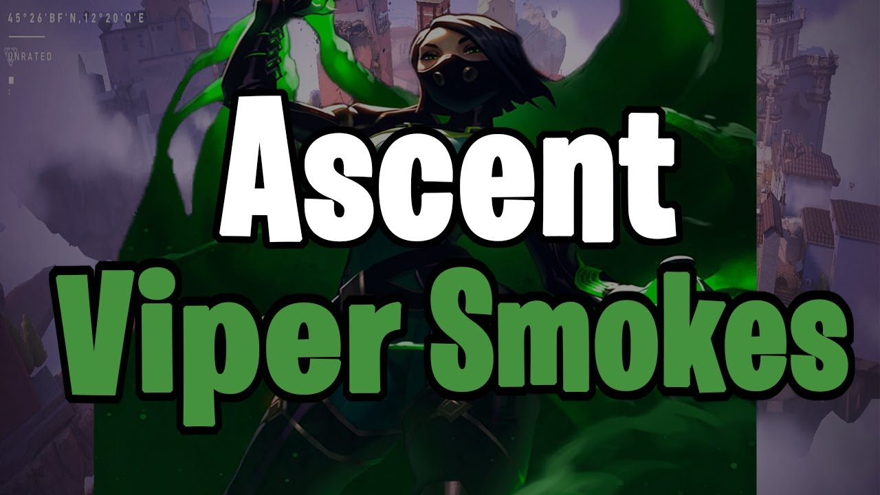 18 ESSENTIALLY USEFUL Viper SMOKES on ASCENT. How to SET-UP PUSHES on ASCENT.