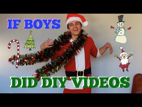 If Boys Did Holiday DIY Videos!   Brent Rivera