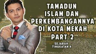Izzue Islam Mengajar Tamadun Islam Dan Perkembangannya Di Kota Mekah Pt.2 (Sejarah Tingkatan 4)