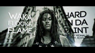 Waka Flocka - Hard In Da Paint REMIXED *HARD TRAP* (MP3 DOWNLOAD)