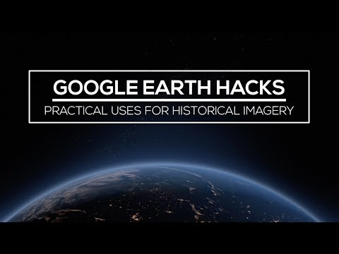 Google Earth Hacks: How to Use Historical Satellite Imagery