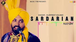 Sardarian (Official Song) | Gurpreet Kaunke | Latest Punjabi Song 2018 | Music Tym