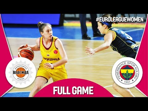 Nadezhda (RUS) v Fenerbahce (TUR) - Full Game - EuroLeague Women 2017-18