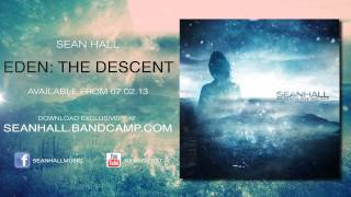 Sean Hall - Eden: The Descent (Official Video)