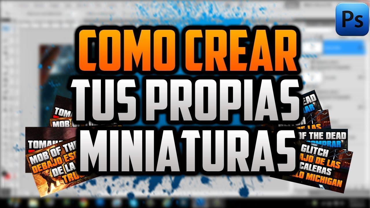 Tutorial Como Crear Tus Propias Miniaturasthumbnails En Photoshop Para Youtube