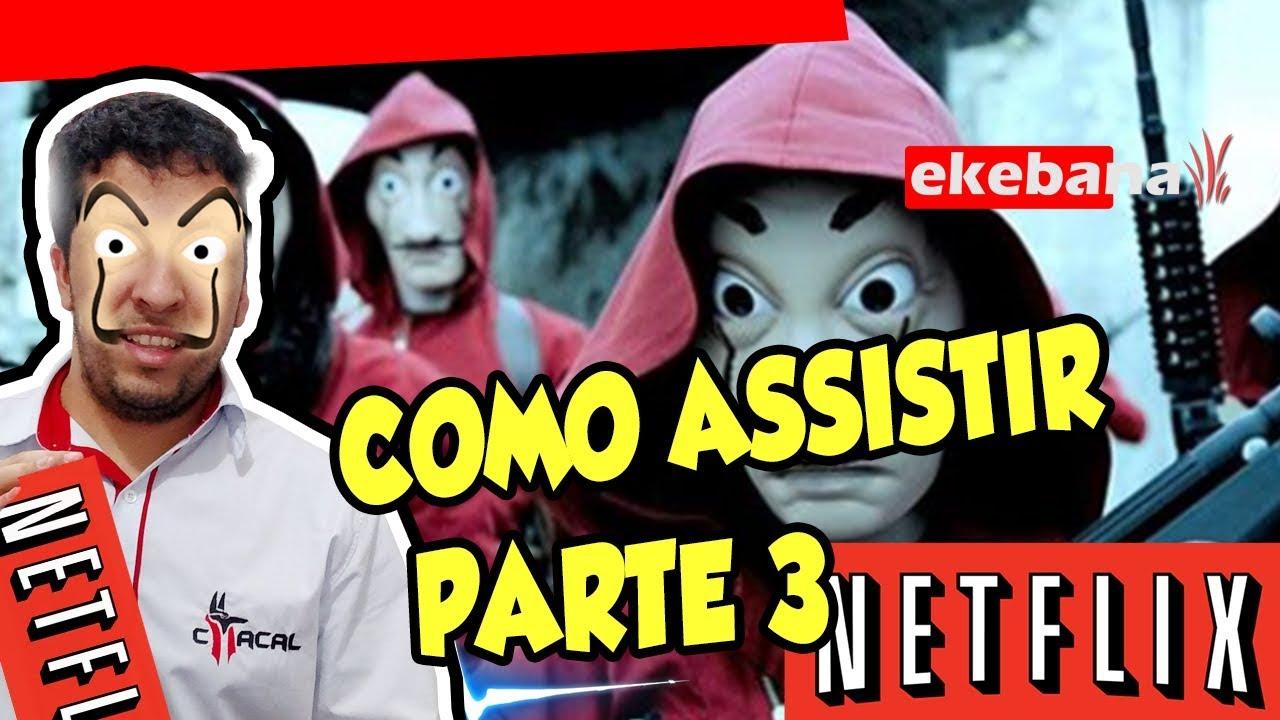 Como assistir La Casa de Papel 3 - Netflix 2019