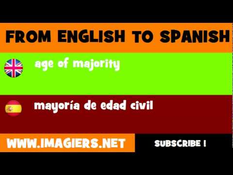 FROM ENGLISH TO SPANISH = age of majority