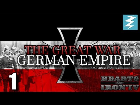 THE GERMAN EMPIRE [1] The Great War Mod - Hearts of Iron 4 HOI4 Paradox Interactive