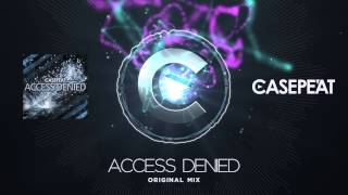 Casepeat - Access Denied (Original Mix)