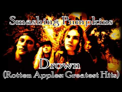 "Smashing Pumpkins ""Drown"" (Rotten Apples: Greatest Hits)"