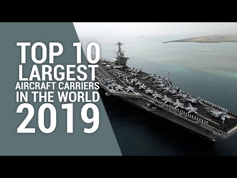 Top 10 Largest Aircraft Carriers in the World 2019 - YouTube