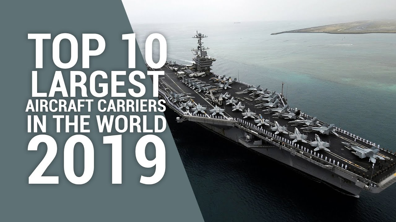 Top 10 Largest Aircraft Carriers in the World 2019