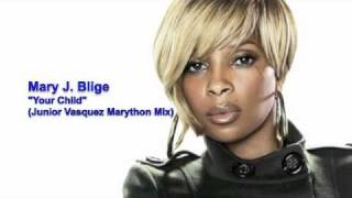 "Mary J. Blige ""Your Child"" (Junior Vasquez Marython Mix)"