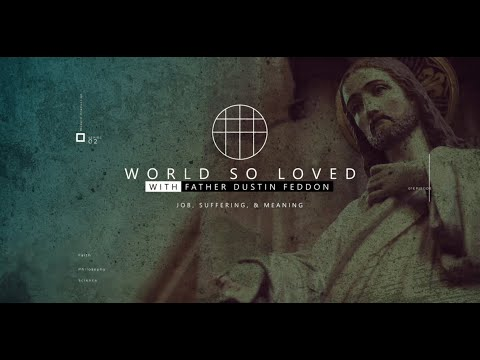 World So Loved // Job, Suffering, and Meaning