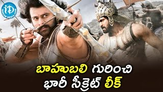Baahubali 2 - The Conclusion Secrets Leaked || Tollywood Tales