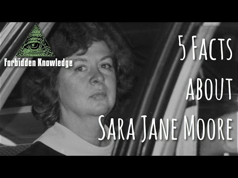 5 Facts about Sara Jane Moore - Forbidden Knowledge