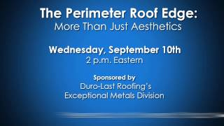 Free Webinar! The Perimeter Roof Edge: More Than Just Aesthetics