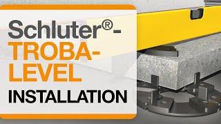 Schluter®-TROBA-LEVEL Installation