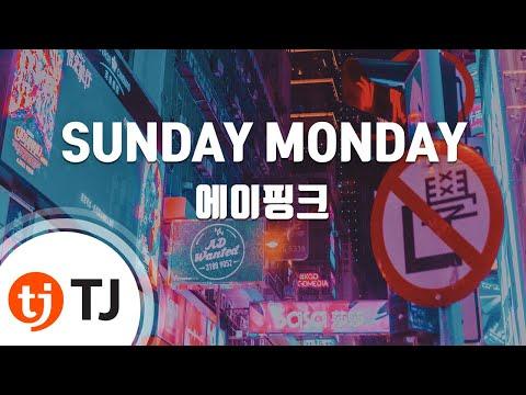 SUNDAY MONDAY_A Pink 에이핑크_TJ노래방 (Karaoke/lyrics/romanization/KOREAN)