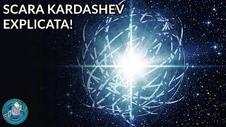 Scara Civilizatiilor Kardashev (explicata)
