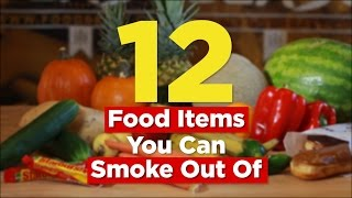 12 Food Items You Can Smoke Out Of | FOODBEAST LABS