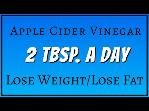 Apple Cider Vinegar2 TBSP./Day, Lose Weight & Lose Fat