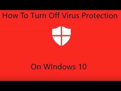How To Turn Off Virus Protection On Windows 10