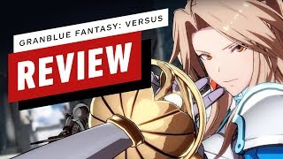 Granblue Fantasy: Versus Review (Video Game Video Review)