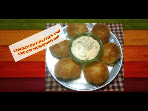 CHICKEN RICE PATTIES AND CREAMY MUSHROOM DIP - (Menu #12)