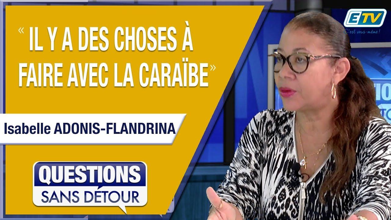 Question Sans Détour avec Isabelle ADONIS-FLANDRINA