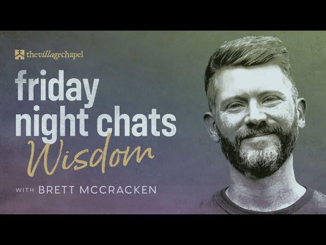 Friday Night Chats: Wisdom with Author Brett McCracken