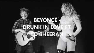 Beyoncé ft. Ed Sheeran - Drunk In Love Lyrics