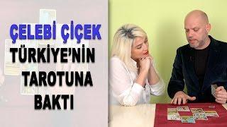 Türkiye'de Neler Olacak? Çelebi Çiçek Tarot