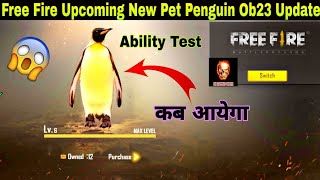 Free Fire New Pet Penguin Full Details | Free Fire Upcoming Pet Penguin Full Review | Ob23 Update Ff
