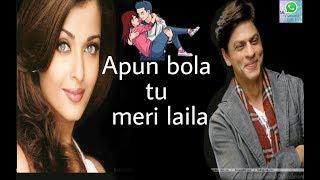 apun-bola-tu-meri-laila-love-song-2018-whatsapp-status-love-whatsapp-hardik-chavda