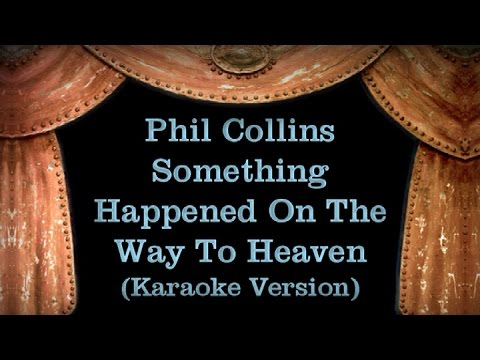 Phil Collins - Something Happened On The Way To Heaven - Lyrics (Karaoke Version)