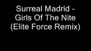 Surreal Madrid Girls Of The Nite Elite Force Remix