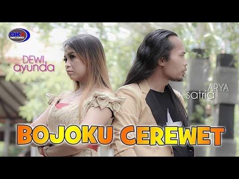 BOJOKU CEREWET DEWI AYUNDA feat ARYA SATRIA