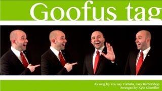 Goofus tag - Barbershop Quartet